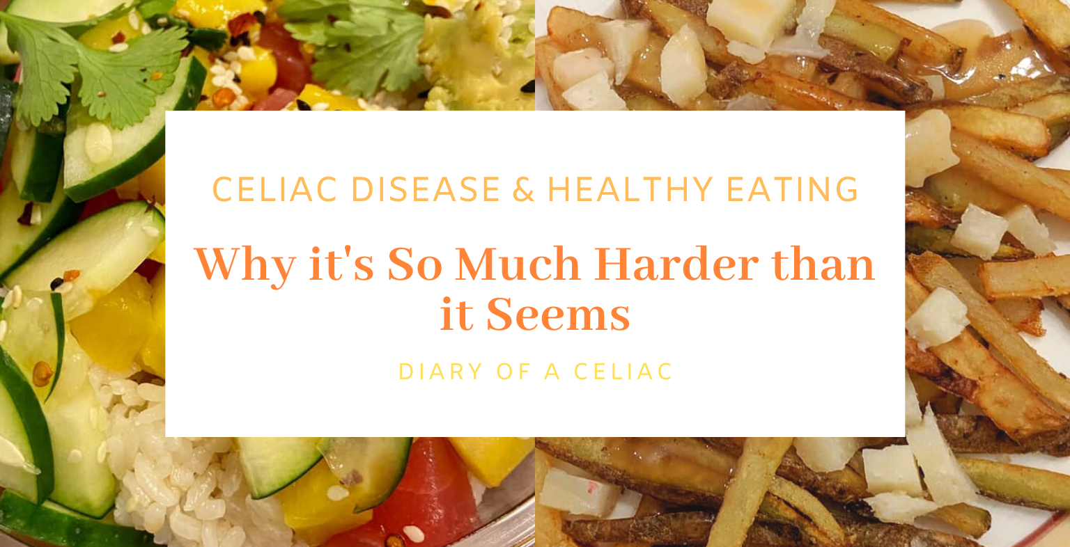 Celiac Disease and Healthy Eating: Why it's So Much Harder ...